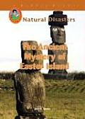 The Ancient Mystery of Easter Island (Natural Disasters)