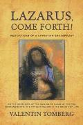 Lazarus, Come Forth!: Meditations...