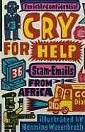 Cry For Help 36 Scam Emails From Africa