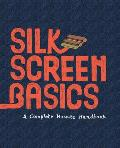 Silkscreen Basics: A Complete How-To Manual Cover