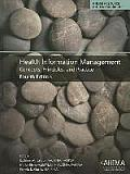Healthcare Information Management: Concepts, Principles, and Practice
