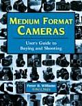 Medium Format Cameras Users Guide To Buying &