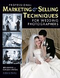 Professional Marketing & Selling Techniques for Wedding Photographers