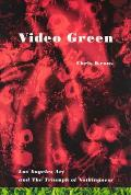 Video Green Los Angeles Art & the Triumph of Nothingness