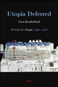 Utopia Deferred: Writings from...
