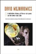 David Wojnarowicz: A Definitive History of Five or Six Years on the Lower East Side (Native Agents) Cover