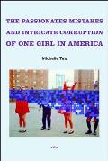 The Passionate Mistakes and Intricate Corruption of One Girl in America (Semiotext(e) / Native Agents) Cover