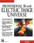 Professional 3D with Electricimage Universe with CDROM