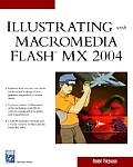 Illustrating with Macromedia Flash MX 2004. (CD-ROM included)