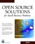 Open Source Solutions for Small Business Problems with CDROM (Networking)