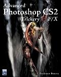 Advanced Photoshop CS2 Trickery & FX with CDROM (Graphics)