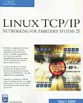 Linux TCP/ip Networking for Embedded Systems - With CD (2ND 07 Edition)