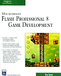 Macromedia Flash Professional 8 Game Development with CDROM (Charles River Media Game Development)