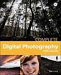 Complete Digital Photography, Fifth Edition