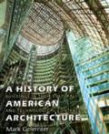 History of American Architecture : Buildings in Their Cultural and Technological Context (99 Edition)