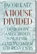 A House Divided: Orthodoxy and Schism in Nineteenth-Century Central European Jewry