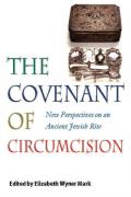 The Covenant of Circumcision: New Perspectives on an Ancient Jewish Rite