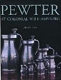 Pewter at Colonial Williamsburg (Williamsburg Decorative Arts Series)