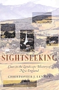 Sightseeking Clues to the Landscape History of New England