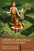 American Dreams and Nazi Nightmares: Early Holocaust Consciousness and Liberal America, 1957-1965