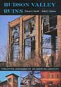 Hudson Valley Ruins: Forgotten Landmarks of an American Landscape Cover