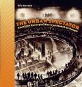 The Urban Spectator: American Concept-Cities from Kodak to Google