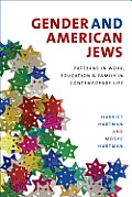 Gender and American Jews: Patterns in Work, Education, and Family in Contemporary Life