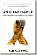 Uncharitable: How Restraints on Nonprofits Undermine Their Potential (Civil Society: Historical and Contemporary Perspectives)