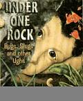 Under One Rock: Bugs, Slugs, and Other Ughs (Sharing Nature with Children Book) Cover