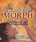 Mammals Who Morph: The Universe Tells Our Evolution Story: Book 3 (Sharing Nature with Children Book) Cover