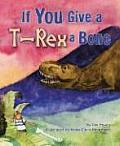 If You Give a T-Rex a Bone Cover