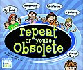 Repeat or Youre Obsolete with Other
