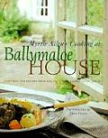 Myrtle Allens Cooking at Ballymaloe House Featuring 100 Recipes from Irelands Most Famous Guest House