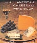 The All-American Cheese and Wine: Pairings, Profiles & Recipes Cover