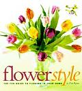 Flower Style : FTD Guide To Flowers in Your Home (02 Edition)