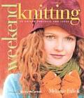 Weekend Knitting 50 Unique Projects & Ideas