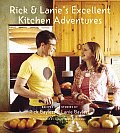 Rick & Lanies Excellent Kitchen Adventures Chef Dad Teenage Daughter Recipes & Stories