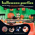 Halloween Parties How to Throw Spook Tacular Soirees & Frighteningly Festive Entertainments