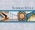 Subway Style 100 Years of Architecture & Design in the New York City Subway