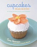 Cupcakes Year-Round: 50 Recipes for Every Season and Celebration with Other