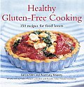 Healthy Gluten Free Cooking 150 Recipes for Food Lovers