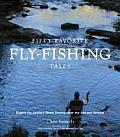 Fifty Favorite Fly-Fishing Tales: Expert Fly Anglers Share Stories from the Sea and Stream Cover