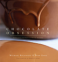 Chocolate Obsession Confections & Treats to Create & Savor - Signed Edition