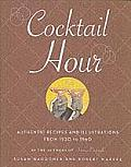 Cocktail Hour Authentic Recipes & Illustrations from 1920 to 1960