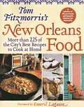 Tom Fitzmorriss New Orleans Food More Than 225 of the Citys Best Recipes to Cook at Home