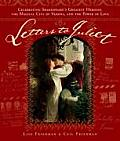 Letters to Juliet Celebrating Shakespeares Greatest Heroine the Magical City of Verona & the Power of Love