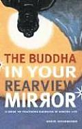 The Buddha in Your Rearview Mirror: A Guide to Practicing Buddhism in Modern Life Cover
