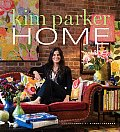 Kim Parker Home: A Life in Design Cover