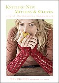 Knitting New Mittens & Gloves Warm & Adorn Your Hands in 28 Innovative Ways