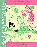 Sow & Grow A Gardening Book for...